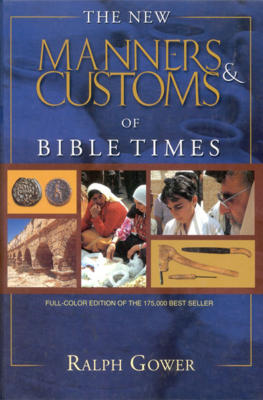 The New Manners and Customs of Bible Times