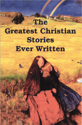 The Greatest Christian Stories Ever Written